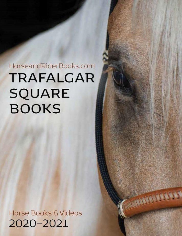 Image of Trafalgar Square Books equestrian books catalog for 2020-2021.